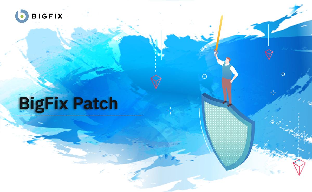 BigFix Patch